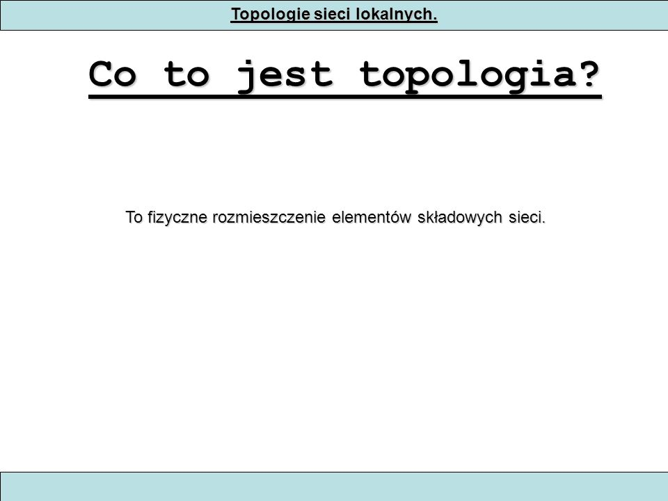Topologie sieci lokalnych.