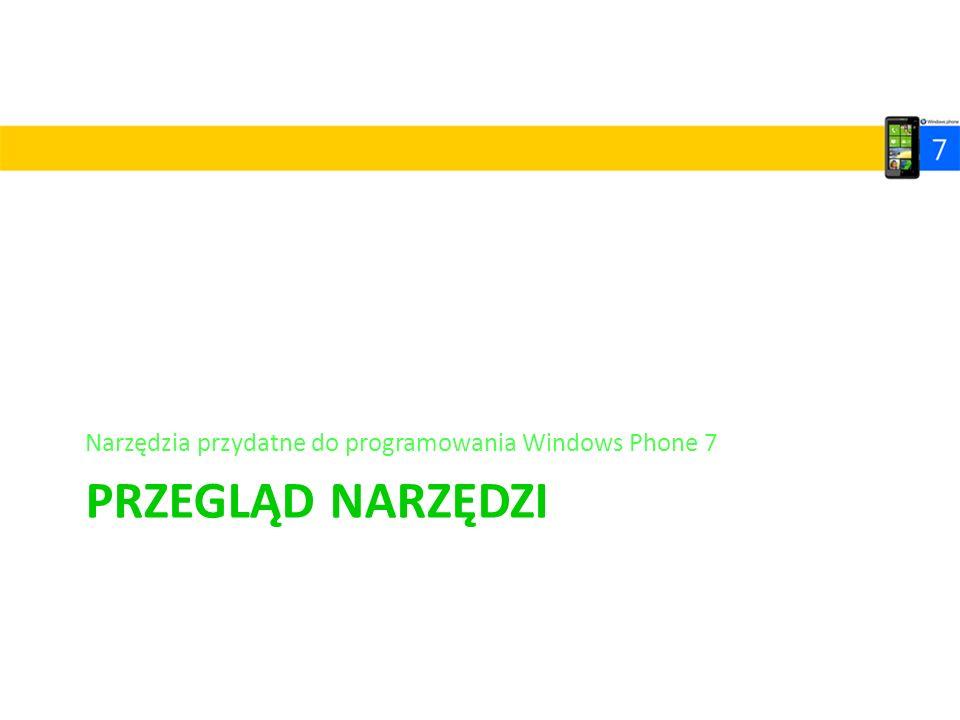 Narzędzia przydatne do programowania Windows Phone 7