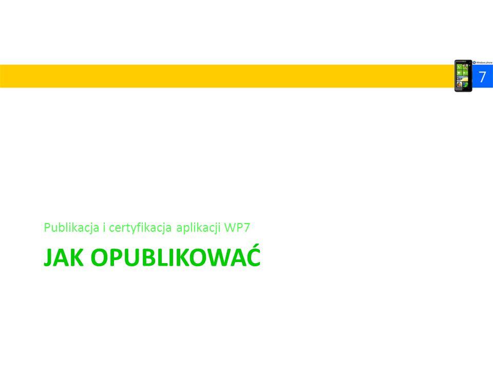 Publikacja i certyfikacja aplikacji WP7