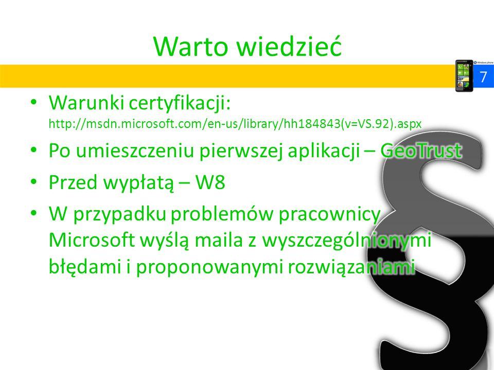 Warto wiedzieć § Warunki certyfikacji: http://msdn.microsoft.com/en-us/library/hh184843(v=VS.92).aspx.