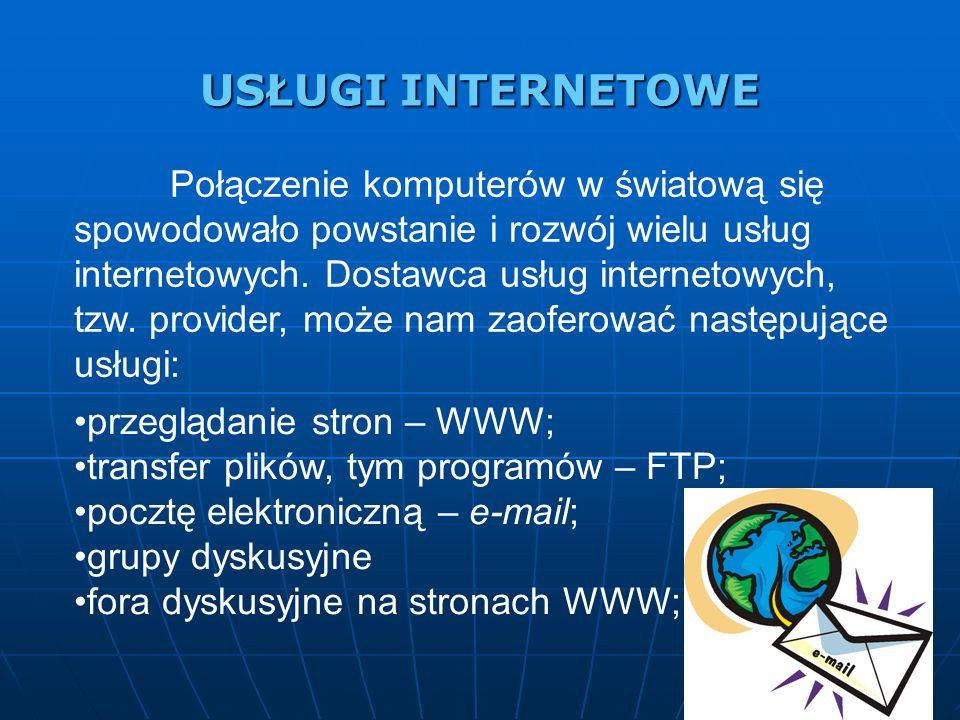 USŁUGI INTERNETOWE przeglądanie stron – WWW;