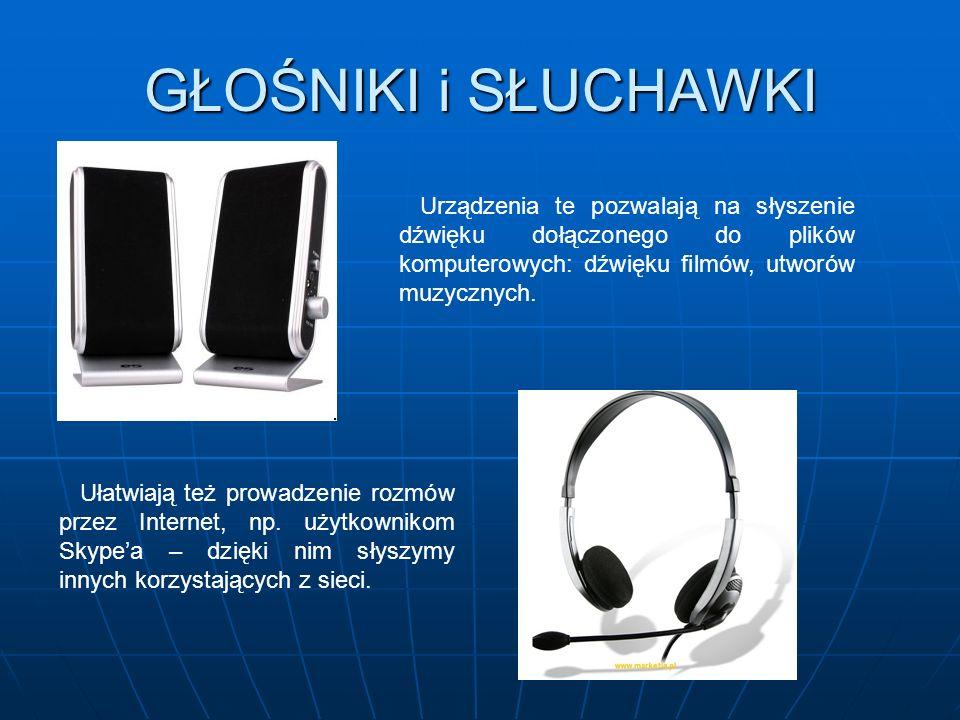 GŁOŚNIKI i SŁUCHAWKI Urządzenia te pozwalają na słyszenie dźwięku dołączonego do plików komputerowych: dźwięku filmów, utworów muzycznych.