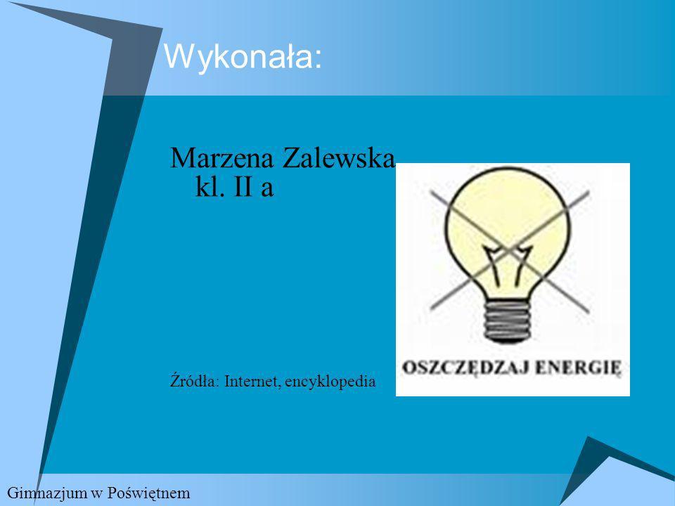 Wykonała: Marzena Zalewska kl. II a Źródła: Internet, encyklopedia