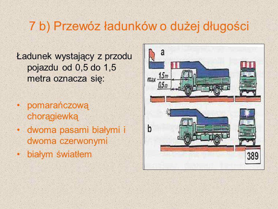 7 b) Przewóz ładunków o dużej długości