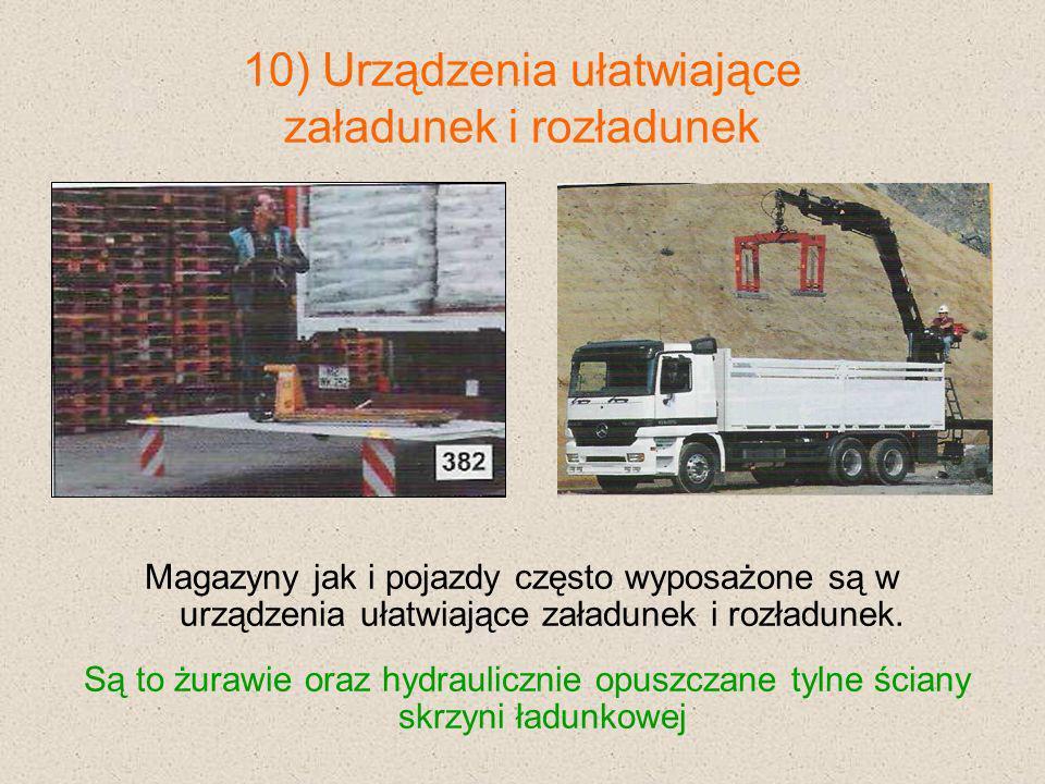 10) Urządzenia ułatwiające załadunek i rozładunek
