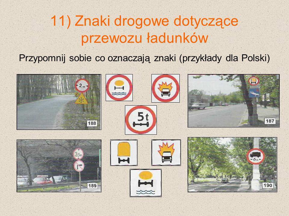 11) Znaki drogowe dotyczące przewozu ładunków