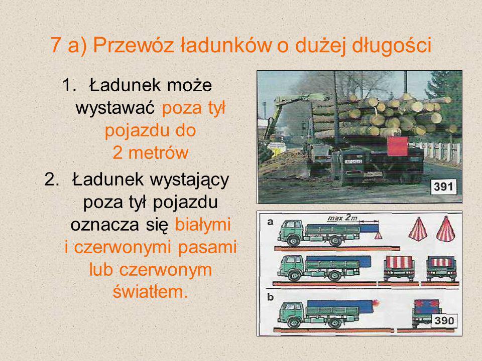 7 a) Przewóz ładunków o dużej długości