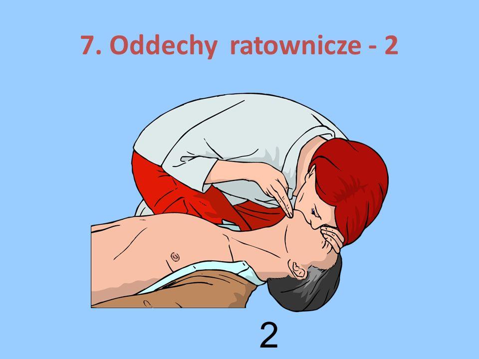 7. Oddechy ratownicze - 2 2