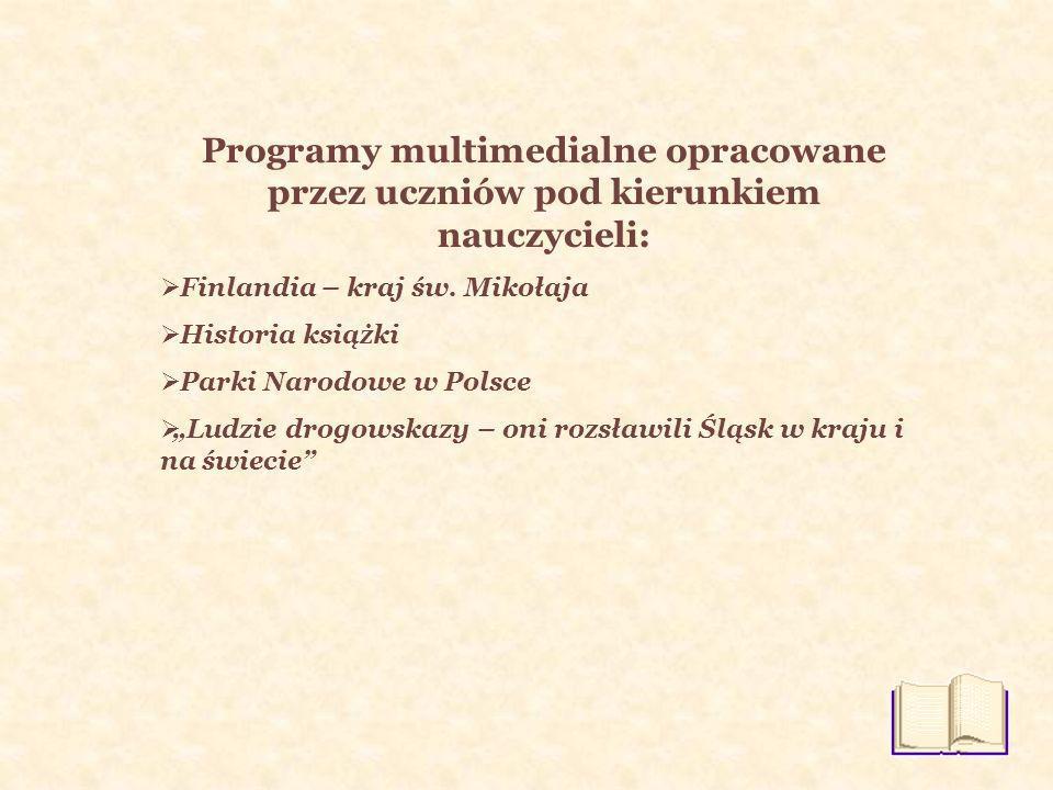 Programy multimedialne opracowane przez uczniów pod kierunkiem nauczycieli: