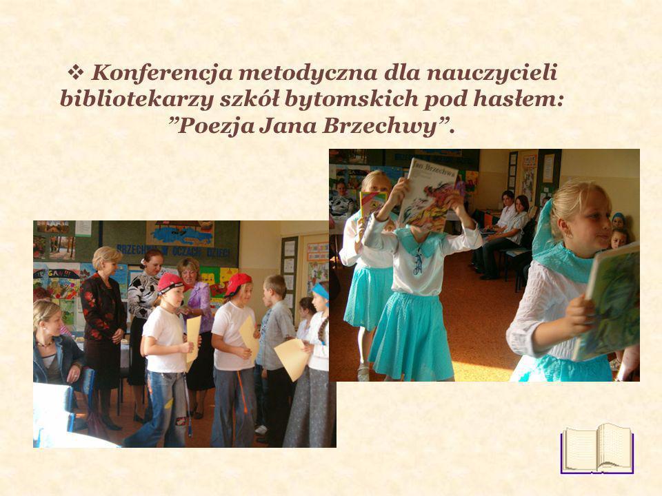 Konferencja metodyczna dla nauczycieli bibliotekarzy szkół bytomskich pod hasłem: Poezja Jana Brzechwy .