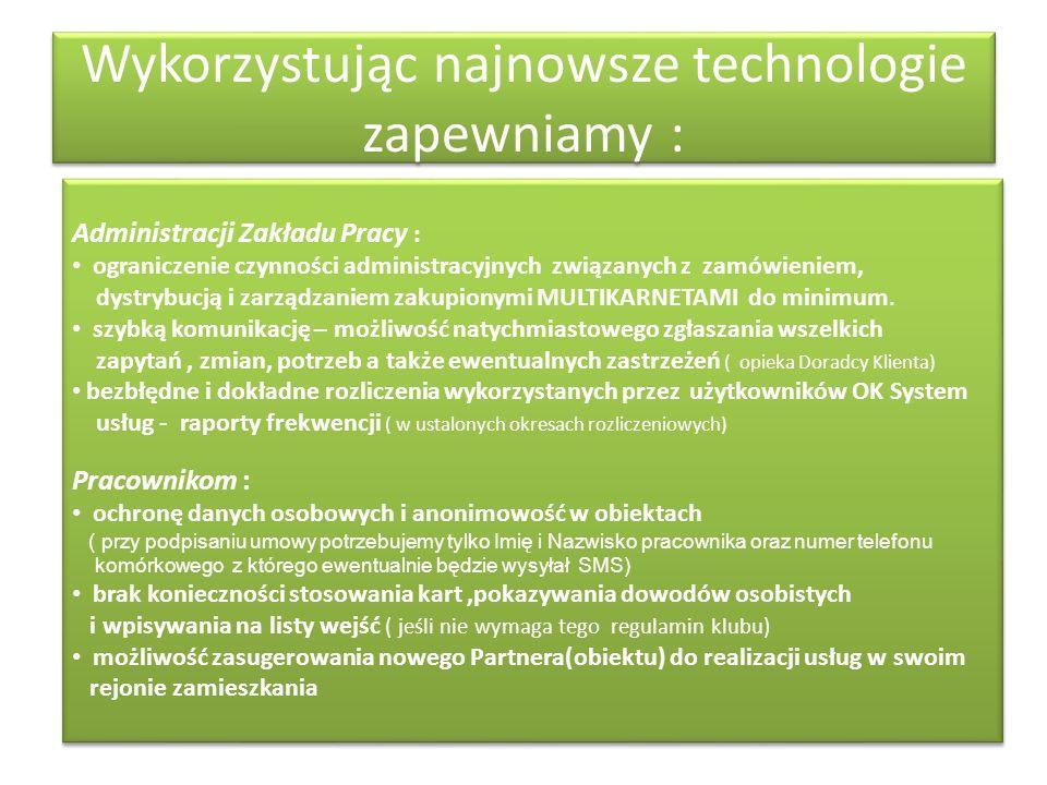 Wykorzystując najnowsze technologie zapewniamy :