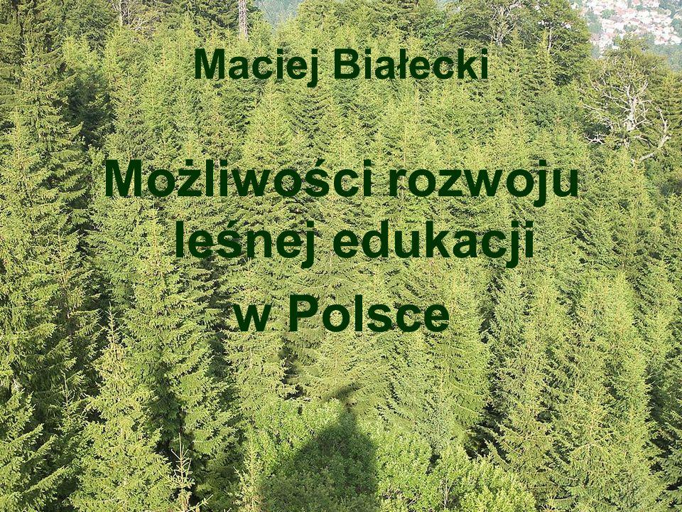 Możliwości rozwoju leśnej edukacji