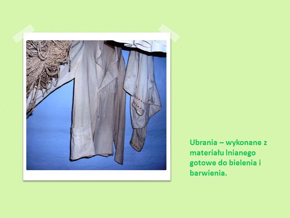 Ubrania – wykonane z materiału lnianego gotowe do bielenia i barwienia.
