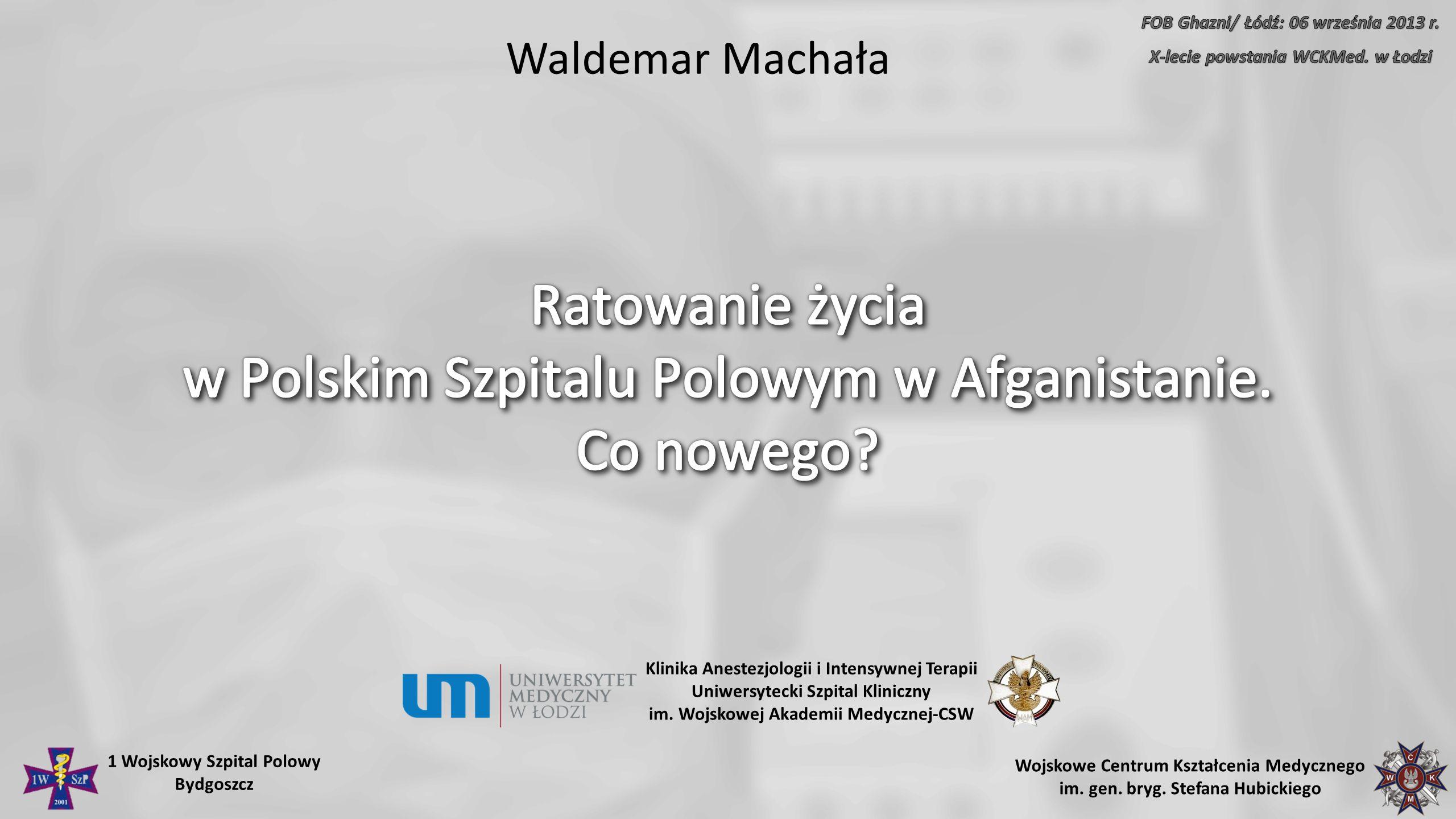 Ratowanie życia w Polskim Szpitalu Polowym w Afganistanie. Co nowego