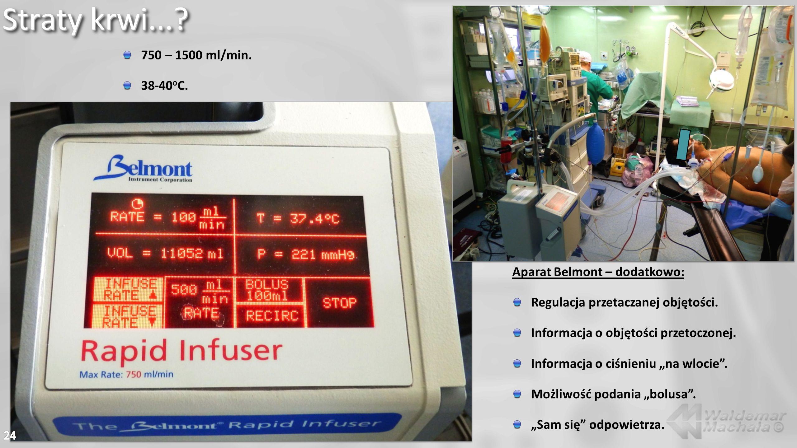Straty krwi... 750 – 1500 ml/min. 38-40oC.