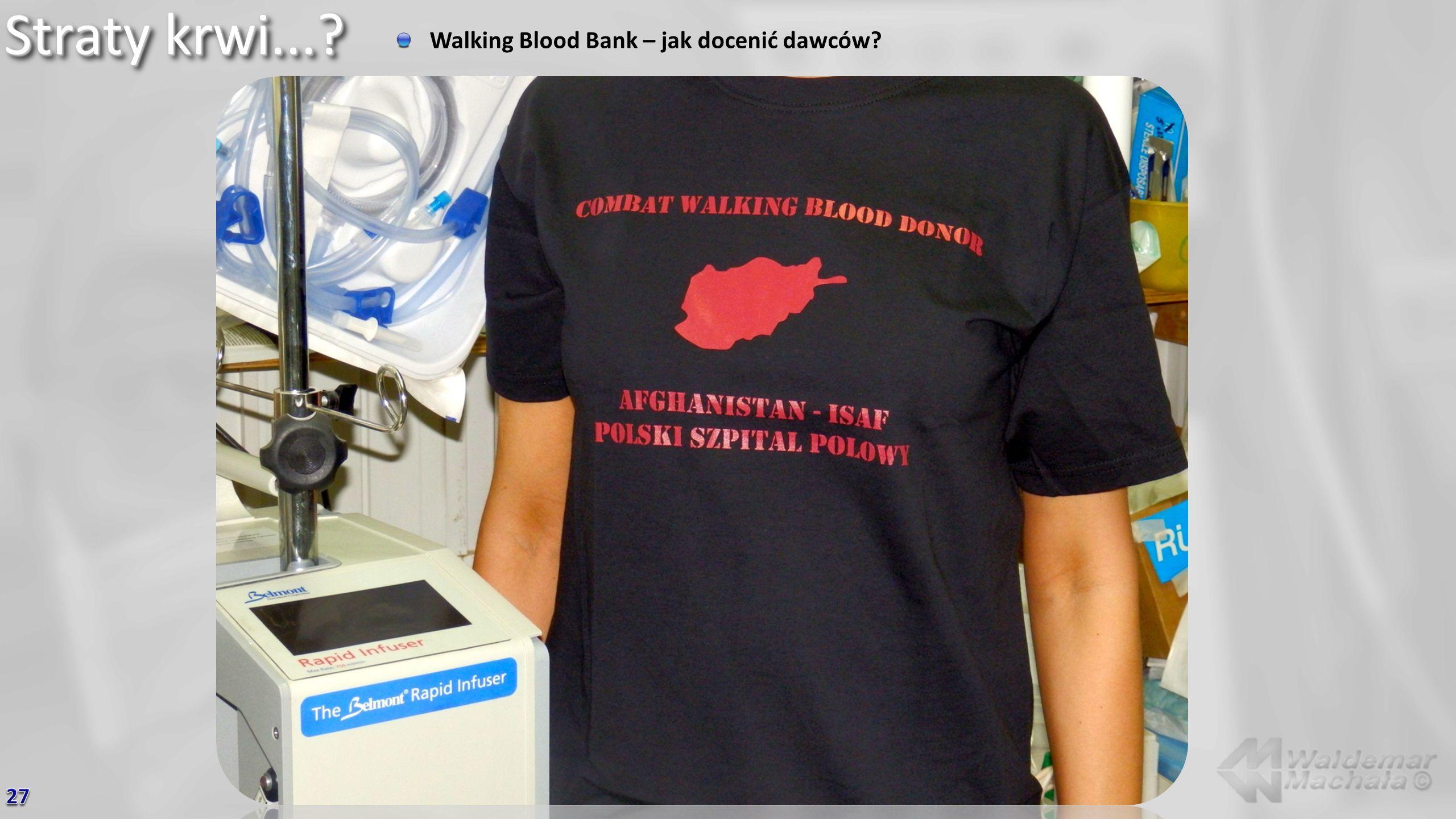 Straty krwi... Walking Blood Bank – jak docenić dawców 27