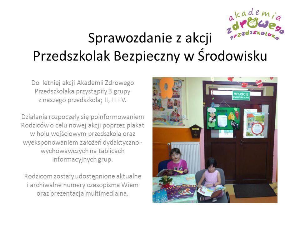 Sprawozdanie z akcji Przedszkolak Bezpieczny w Środowisku