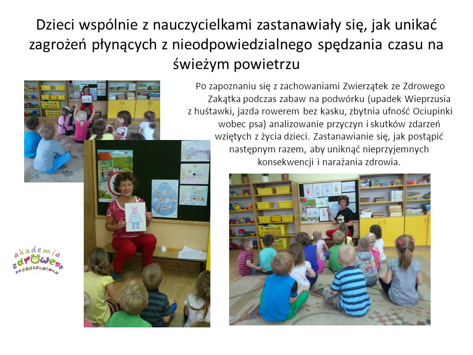 Dzieci wspólnie z nauczycielkami zastanawiały się, jak unikać zagrożeń płynących z nieodpowiedzialnego spędzania czasu na świeżym powietrzu