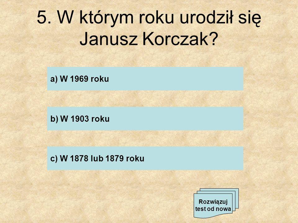 5. W którym roku urodził się Janusz Korczak