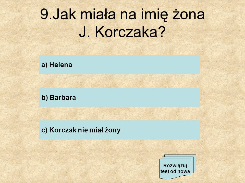 9.Jak miała na imię żona J. Korczaka