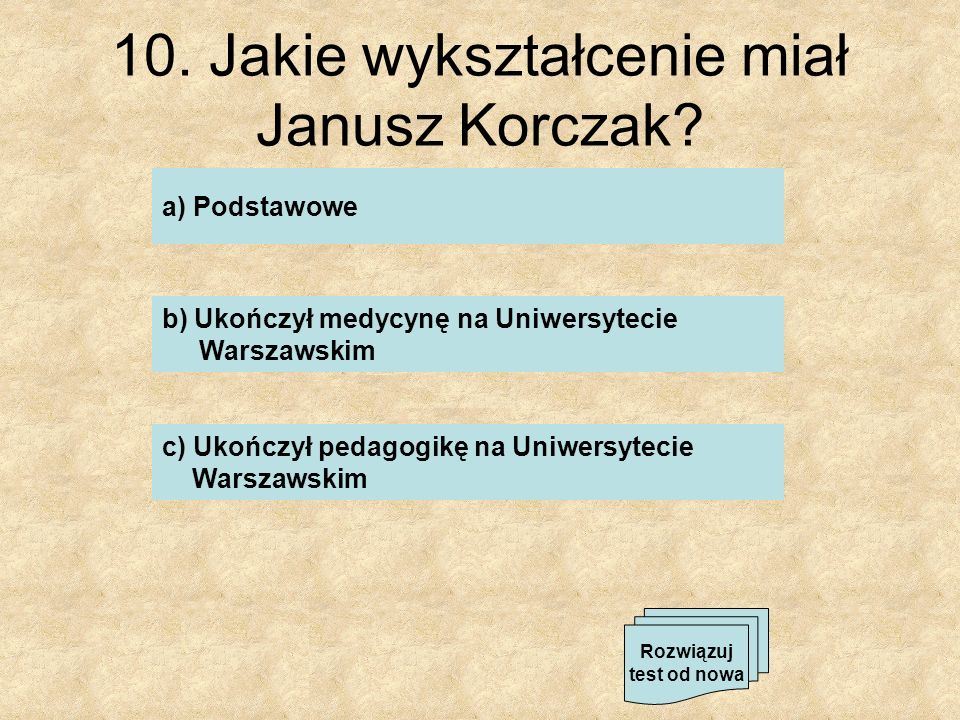 10. Jakie wykształcenie miał Janusz Korczak