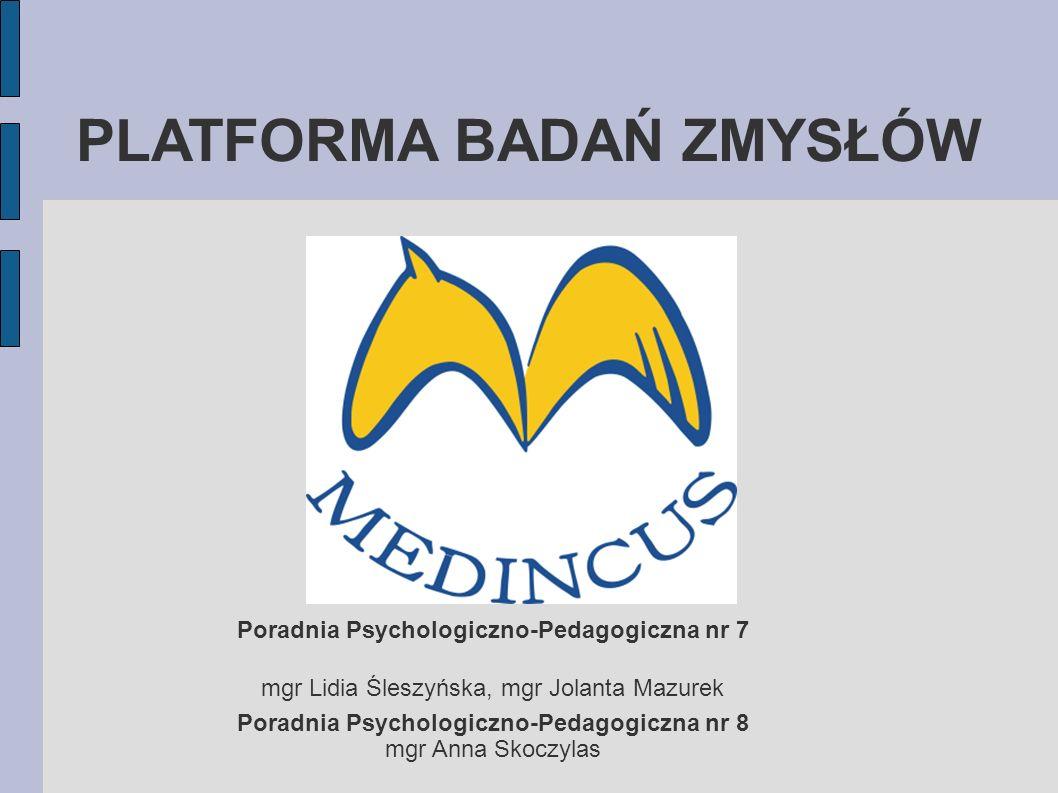PLATFORMA BADAŃ ZMYSŁÓW Poradnia Psychologiczno-Pedagogiczna nr 7