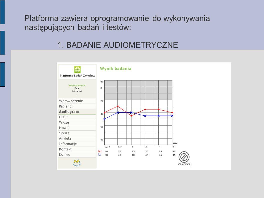 Platforma zawiera oprogramowanie do wykonywania następujących badań i testów: 1.