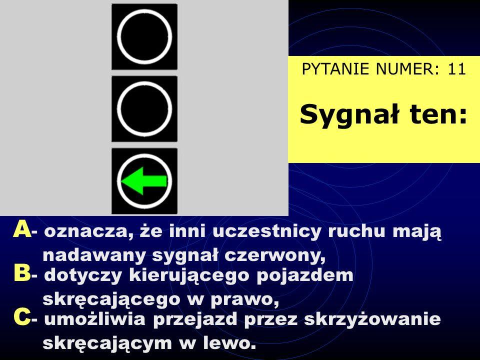 PYTANIE NUMER: 11 Sygnał ten: