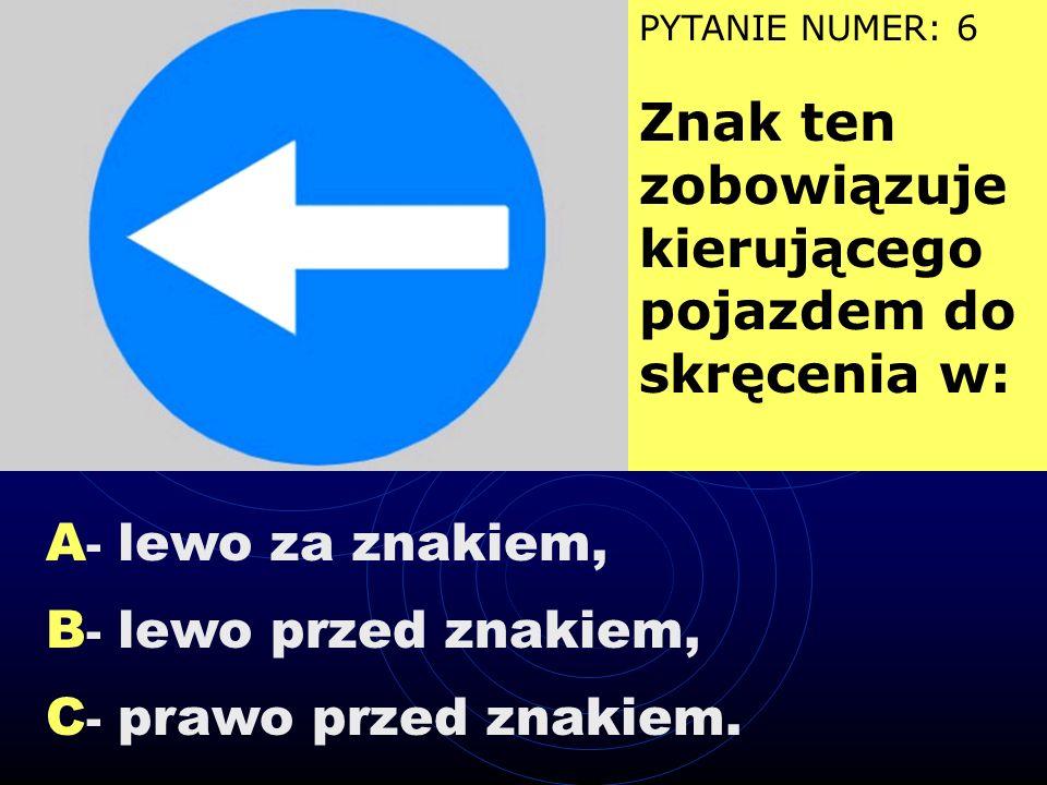 A- lewo za znakiem, B- lewo przed znakiem, C- prawo przed znakiem.