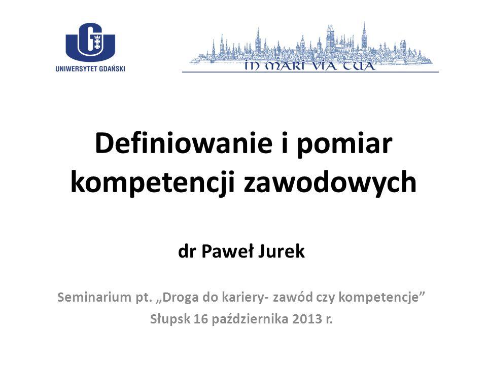 Definiowanie i pomiar kompetencji zawodowych
