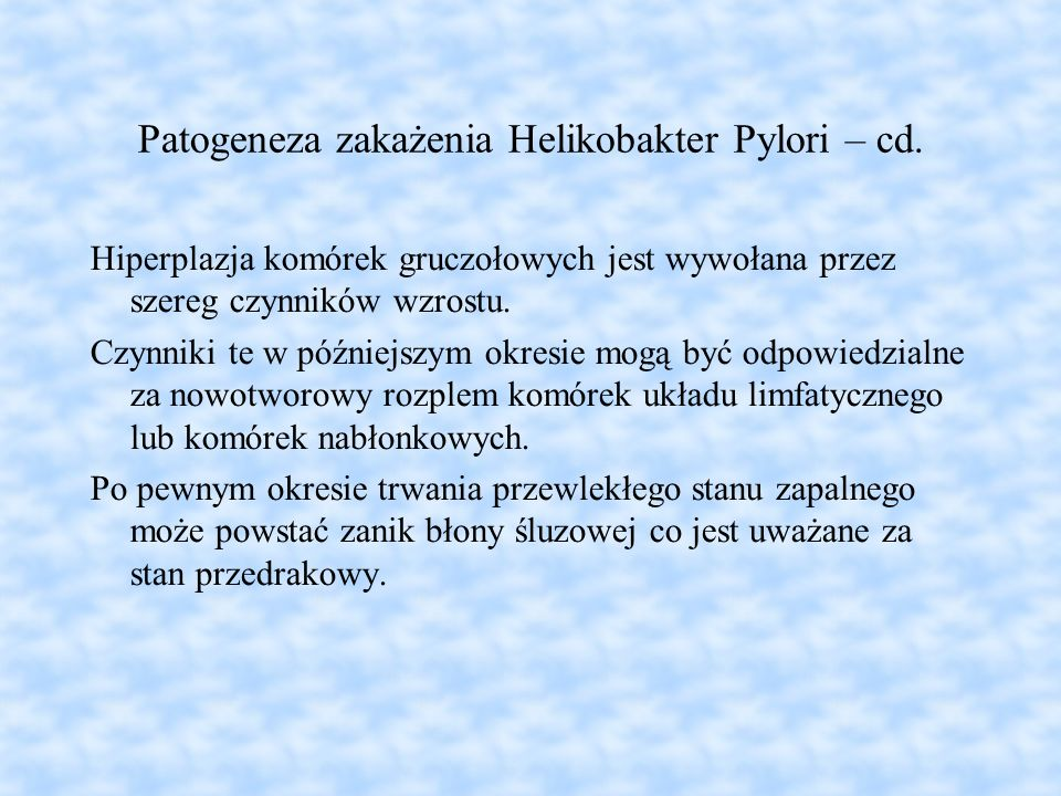 Patogeneza zakażenia Helikobakter Pylori – cd.