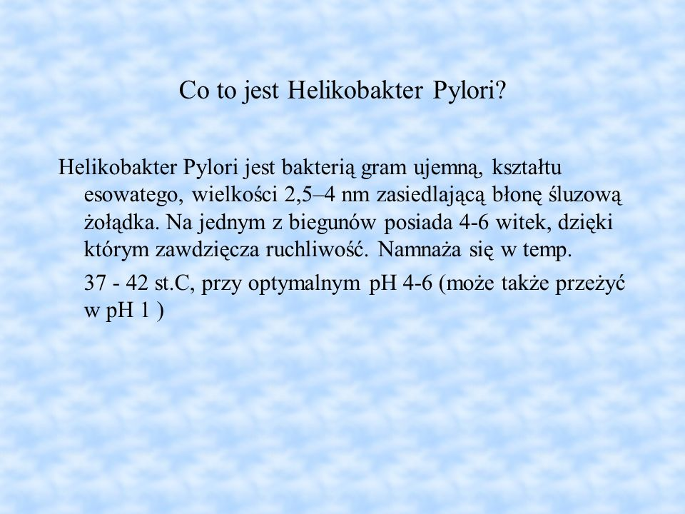 Co to jest Helikobakter Pylori