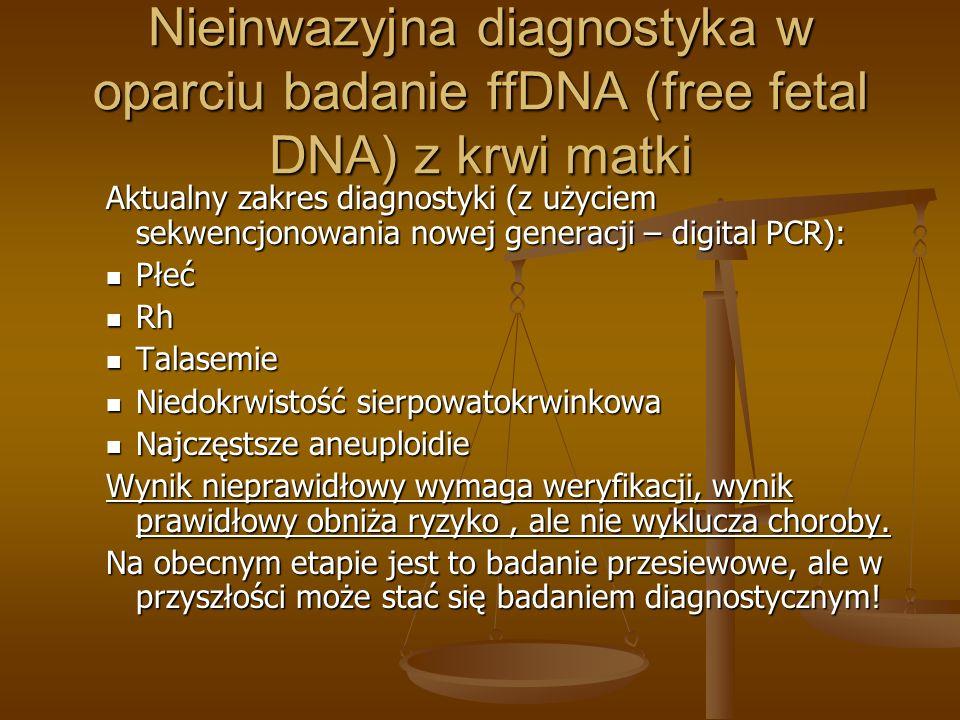 Nieinwazyjna diagnostyka w oparciu badanie ffDNA (free fetal DNA) z krwi matki