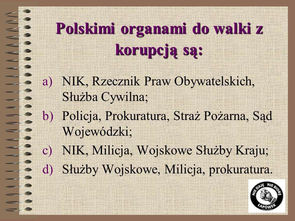 Polskimi organami do walki z korupcją są: