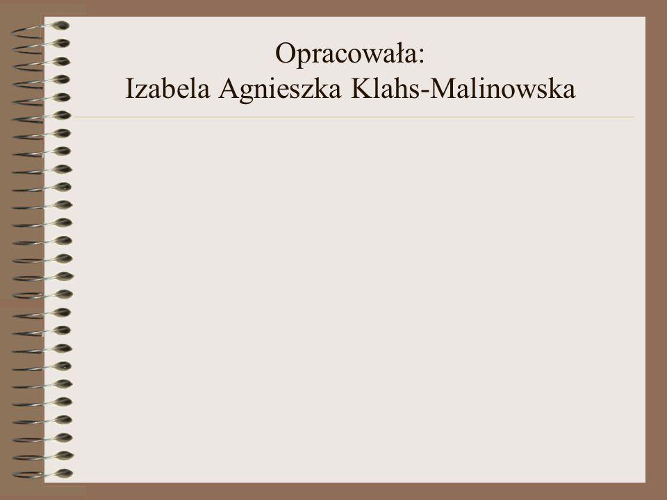 Opracowała: Izabela Agnieszka Klahs-Malinowska