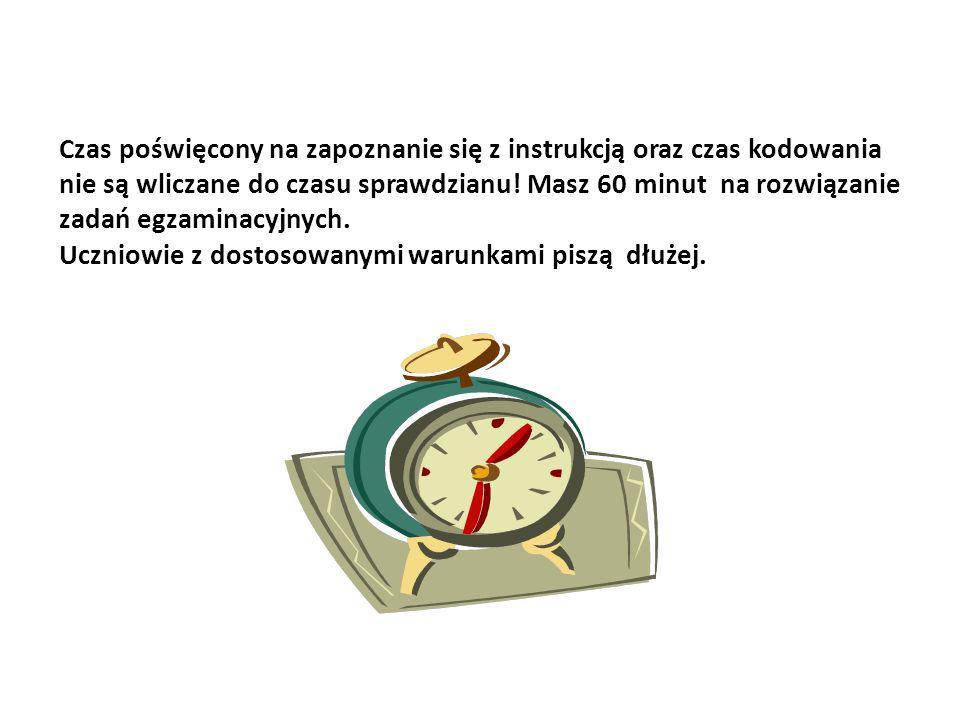 Czas poświęcony na zapoznanie się z instrukcją oraz czas kodowania nie są wliczane do czasu sprawdzianu.