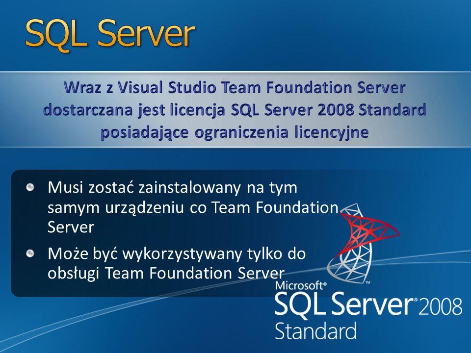 SQL Server Wraz z Visual Studio Team Foundation Server dostarczana jest licencja SQL Server 2008 Standard posiadające ograniczenia licencyjne.