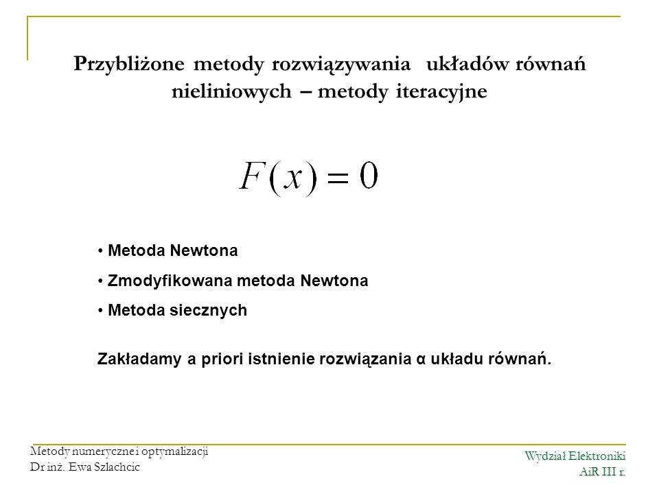 Zakładamy a priori istnienie rozwiązania α układu równań.