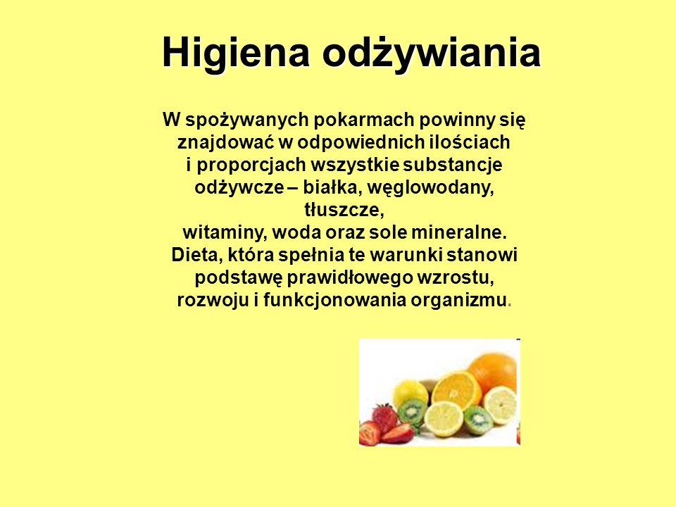 Higiena odżywiania W spożywanych pokarmach powinny się znajdować w odpowiednich ilościach.