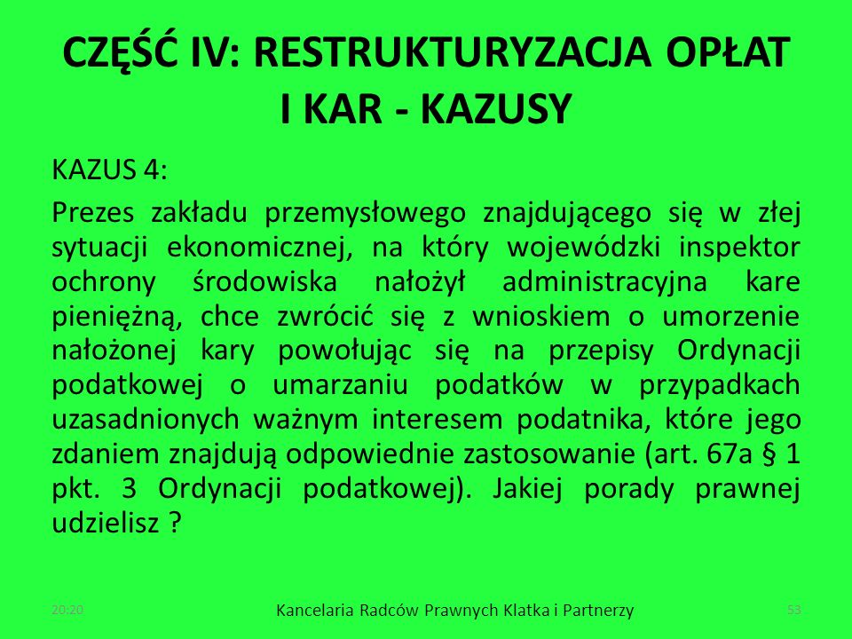 CZĘŚĆ IV: RESTRUKTURYZACJA OPŁAT I KAR - KAZUSY