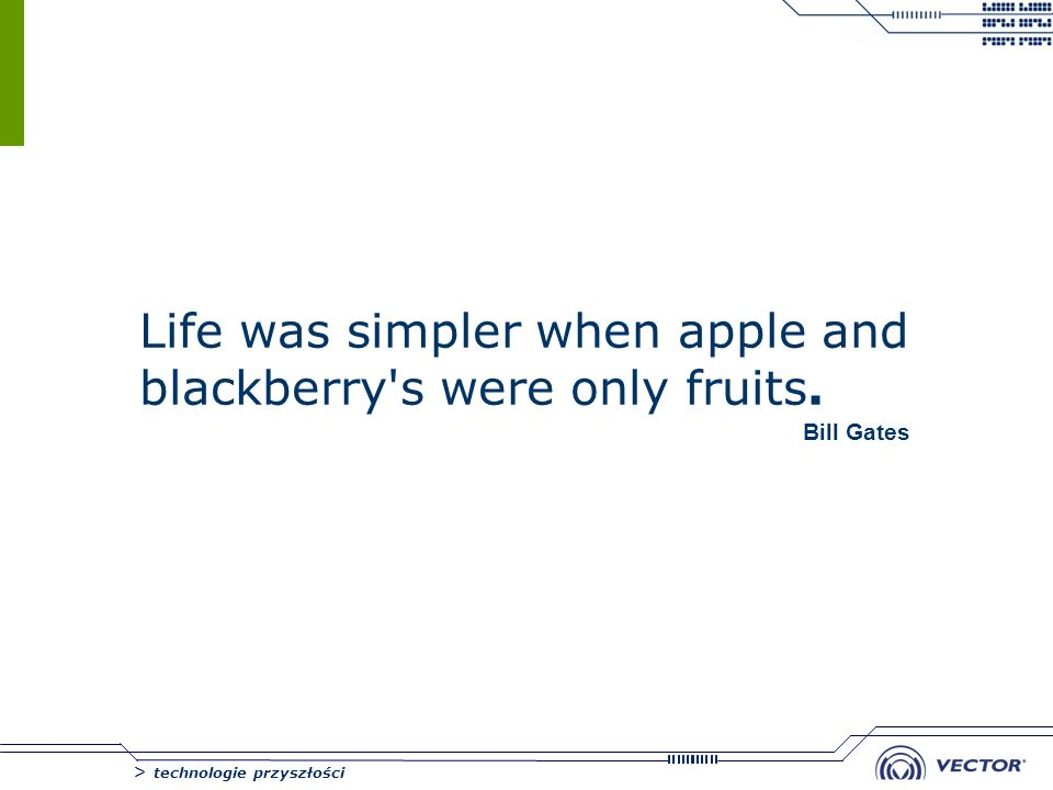 Life was simpler when apple and blackberry s were only fruits.