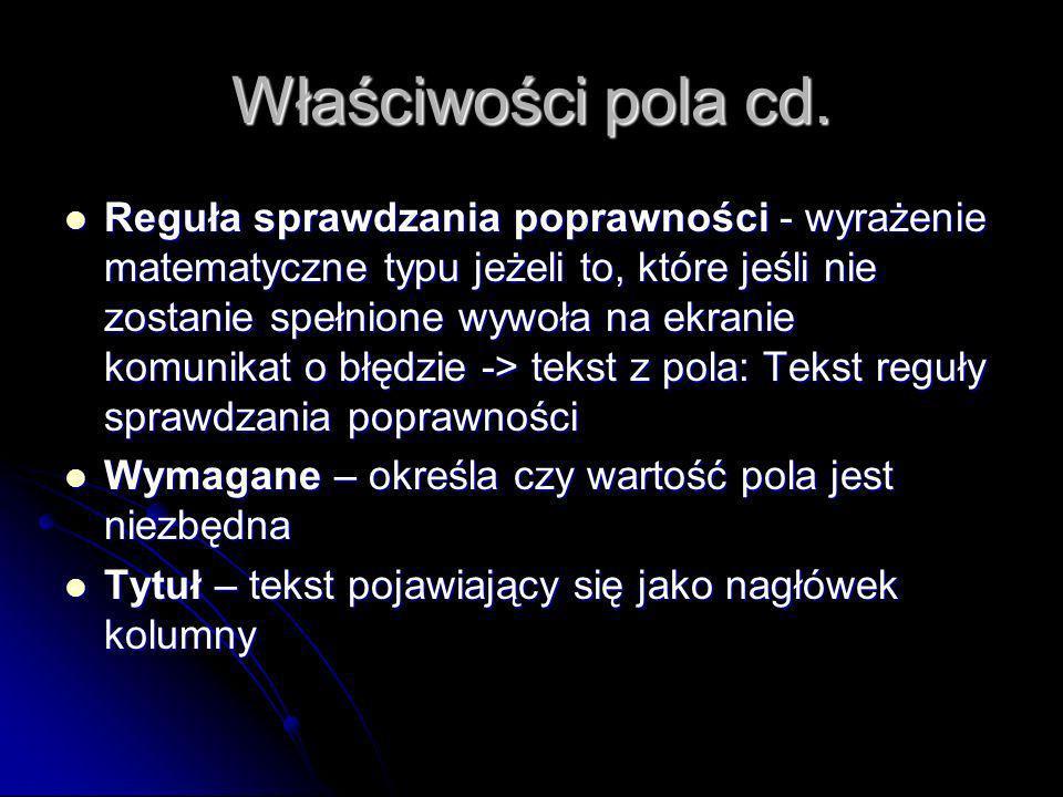 Właściwości pola cd.