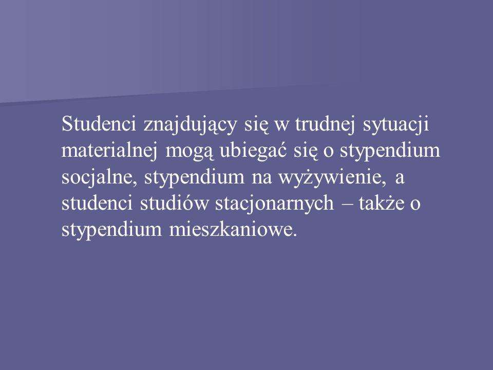 Studenci znajdujący się w trudnej sytuacji materialnej mogą ubiegać się o stypendium socjalne, stypendium na wyżywienie, a studenci studiów stacjonarnych – także o stypendium mieszkaniowe.