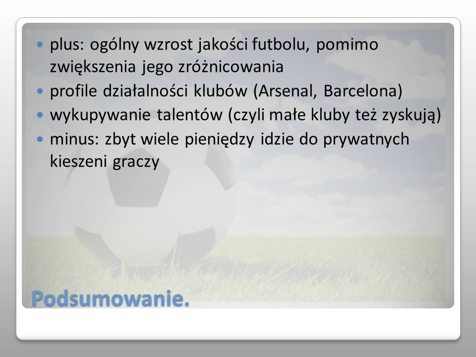 plus: ogólny wzrost jakości futbolu, pomimo zwiększenia jego zróżnicowania