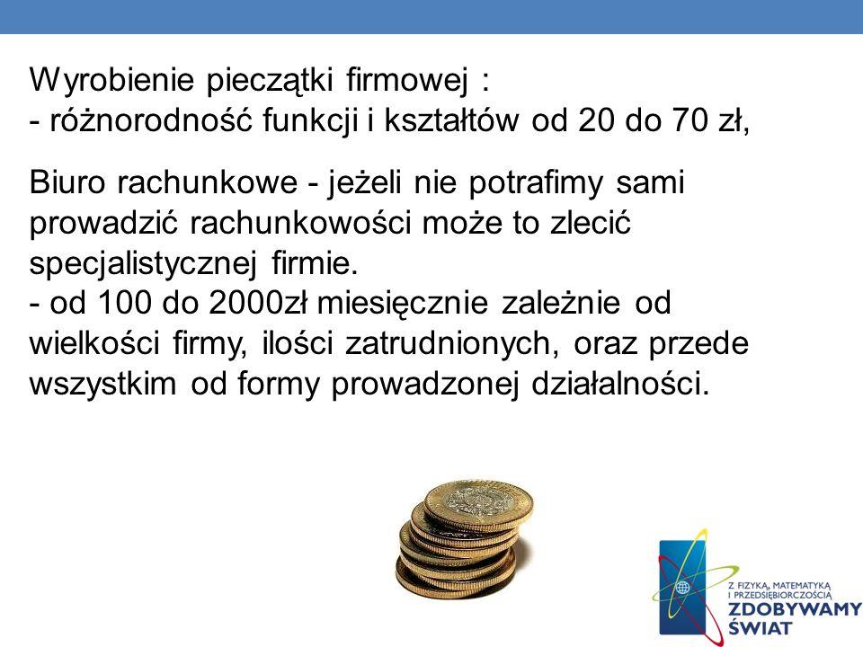 Wyrobienie pieczątki firmowej : - różnorodność funkcji i kształtów od 20 do 70 zł, Biuro rachunkowe - jeżeli nie potrafimy sami prowadzić rachunkowości może to zlecić specjalistycznej firmie.
