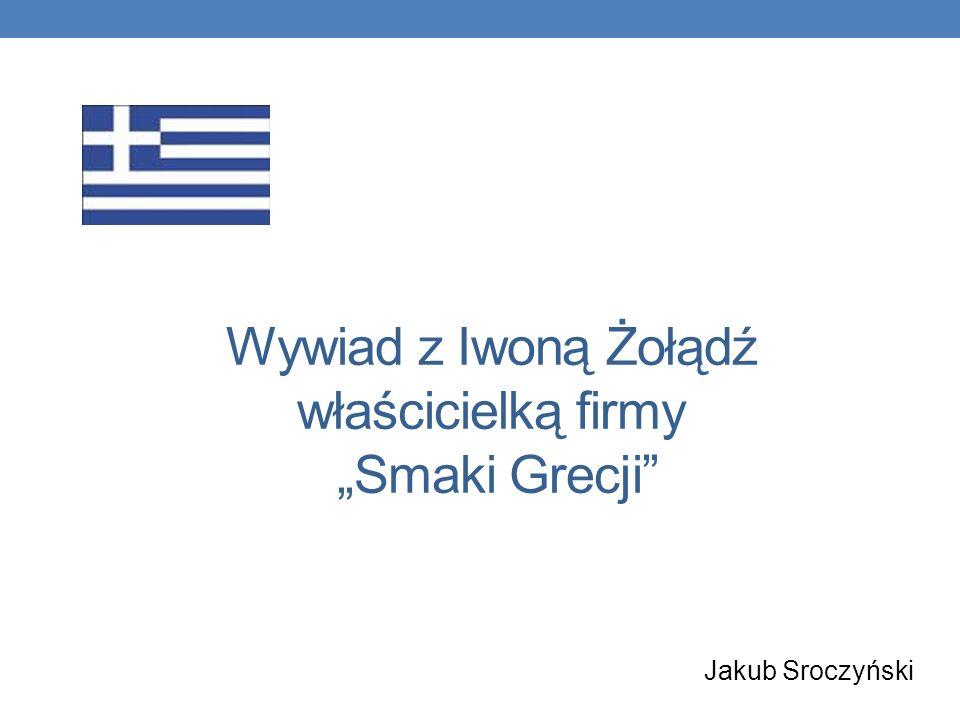 """Wywiad z Iwoną Żołądź właścicielką firmy """"Smaki Grecji"""