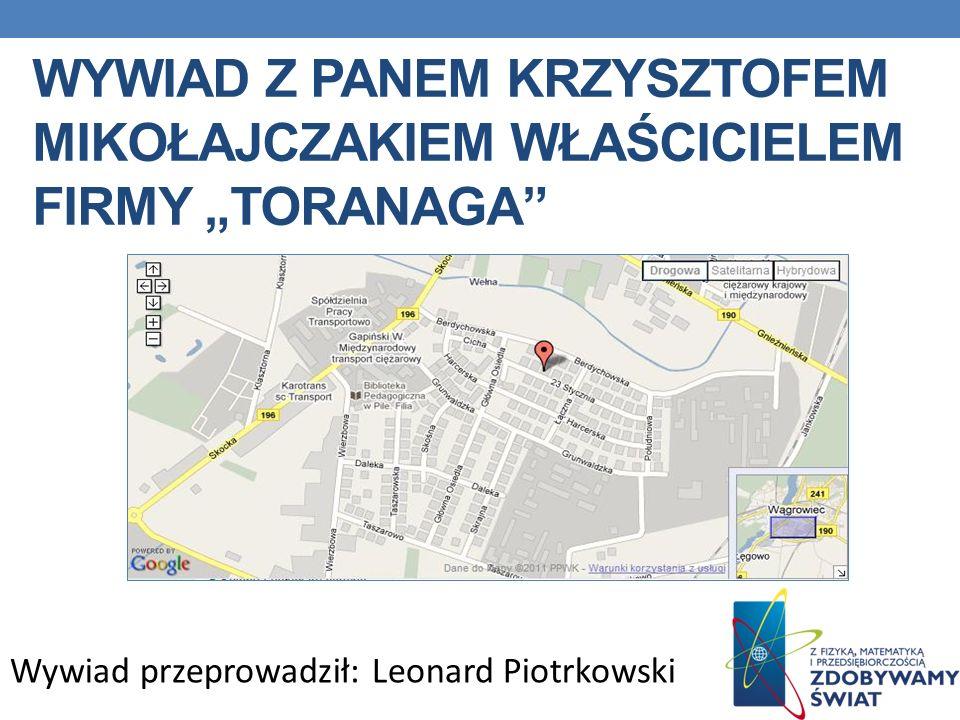 """Wywiad z panem Krzysztofem mikołajczakiem właścicielem firmy """"toranaga"""