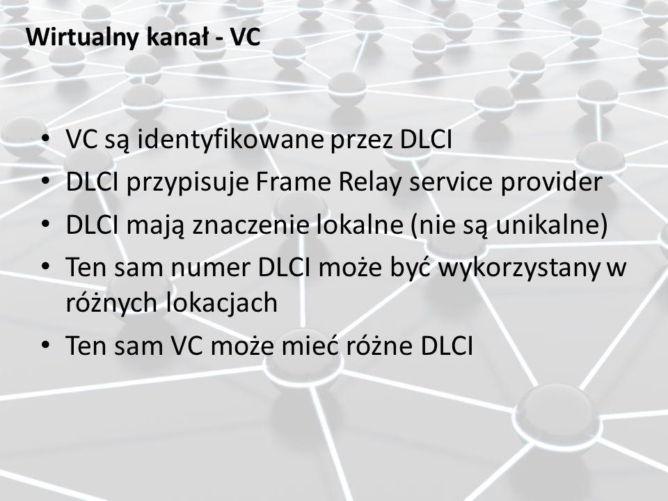 VC są identyfikowane przez DLCI