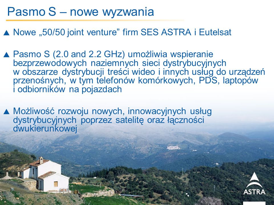 "Pasmo S – nowe wyzwania Nowe ""50/50 joint venture firm SES ASTRA i Eutelsat."