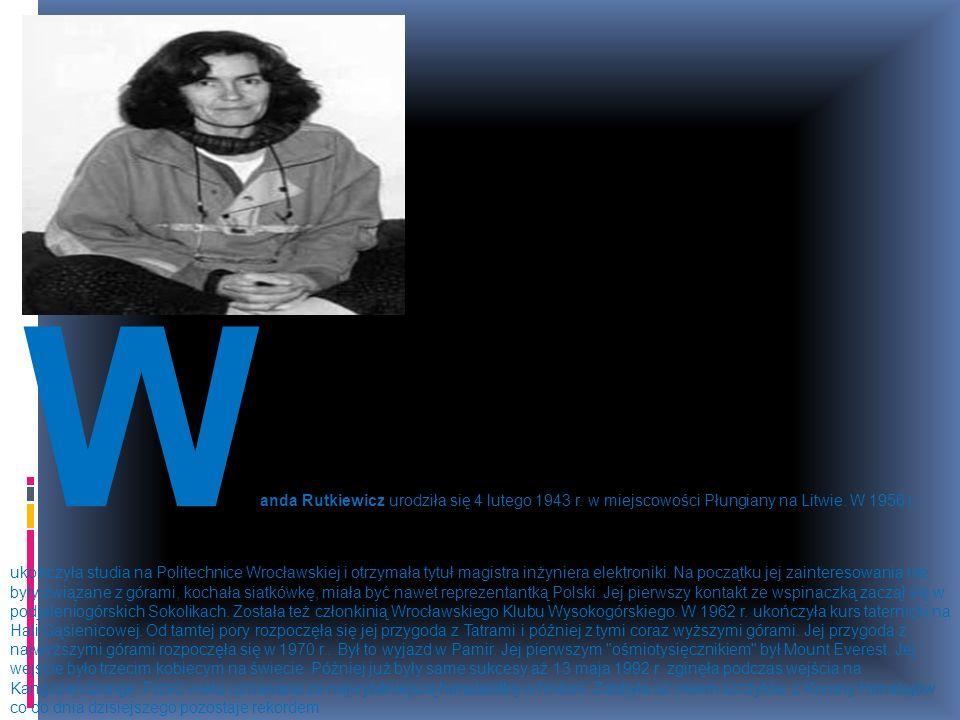 Wanda Rutkiewicz urodziła się 4 lutego 1943 r